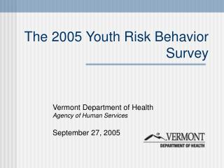 The 2005 Youth Risk Behavior Survey