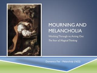 MOURNING AND MELANCHOLIA