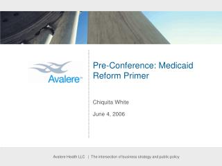 Pre-Conference: Medicaid Reform Primer