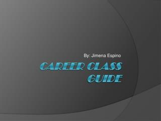 Career Class Guide