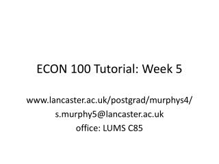 ECON 100 Tutorial: Week 5