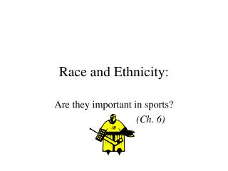 Race and Ethnicity: