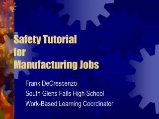 Safety Tutorial for Manufacturing Jobs