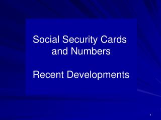 Social Security Cards  and Numbers Recent Developments