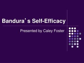 Bandura ' s Self-Efficacy