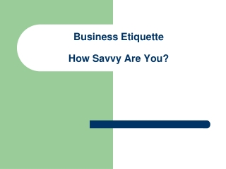 Business Etiquette   How Savvy Are You