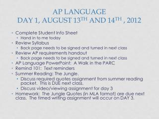 AP Language Day 1, August 13 th  and 14 th  , 2012
