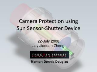 Camera Protection using  Sun Sensor-Shutter Device
