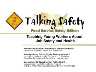 Teaching Young Workers About           Job Safety and Health