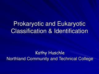 Prokaryotic and Eukaryotic Classification & Identification