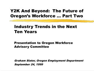 Y2K And Beyond:  The Future of Oregon's Workforce … Part Two