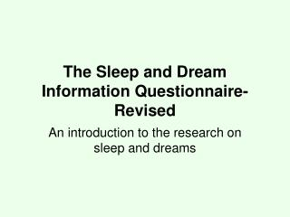 The Sleep and Dream Information Questionnaire-Revised