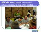 SERVFL  Health professional volunteers ready to help when needed