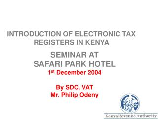 INTRODUCTION OF ELECTRONIC TAX REGISTERS IN KENYA