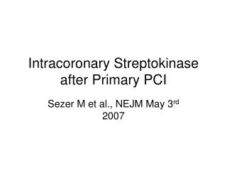 Intracoronary Streptokinase after Primary PCI
