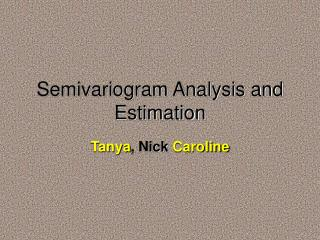 Semivariogram Analysis and Estimation