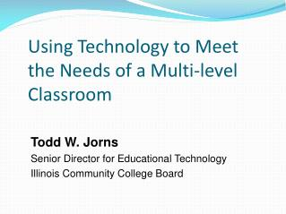 Using Technology to Meet the Needs of a Multi-level Classroom