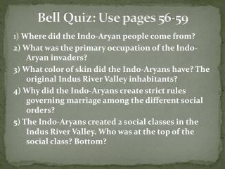 Bell Quiz: Use pages 56-59