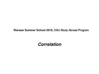 Warsaw Summer School 2019, OSU S tudy A broad P rogram
