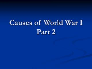 Causes of World War I Part 2