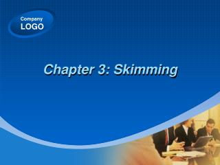 Chapter 3: Skimming