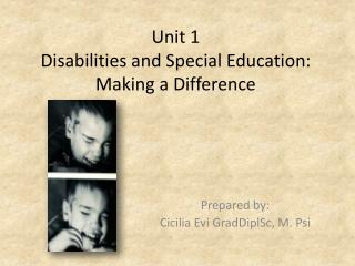 Unit 1 Disabilities and Special Education: Making a Difference