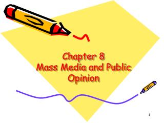 Chapter 8 Mass Media and Public Opinion