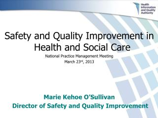 Safety and Quality Improvement in Health and Social Care National Practice Management Meeting