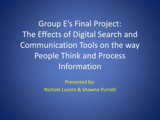 Presented by: Nichole Lucero & Shawna Purnell