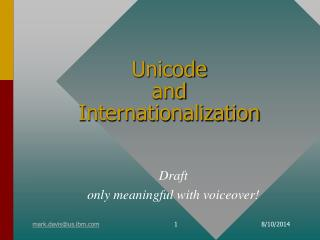 Unicode and Internationalization