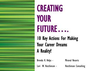 CREATING  YOUR FUTURE … .