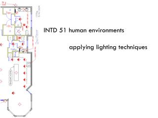 INTD 51 human environments              applying lighting techniques