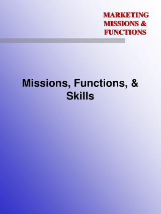 Missions, Functions, & Skills