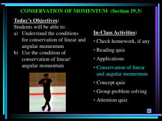CONSERVATION OF MOMENTUM  (Section 19.3)
