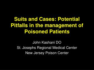 Suits and Cases: Potential Pitfalls in the management of Poisoned Patients