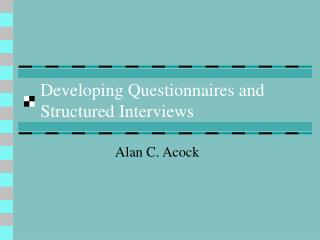 Developing Questionnaires and Structured Interviews