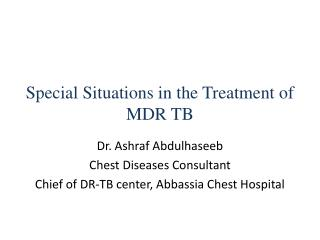 Special Situations in the Treatment of MDR TB