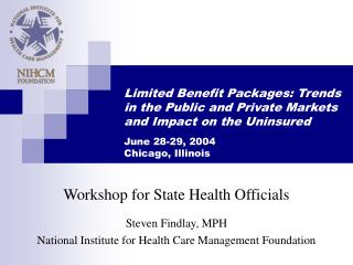Workshop for State Health Officials Steven Findlay, MPH