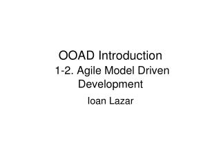 OOAD Introduction 1-2. Agile Model Driven Development