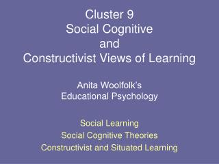 Social Learning  Social Cognitive Theories Constructivist and Situated Learning