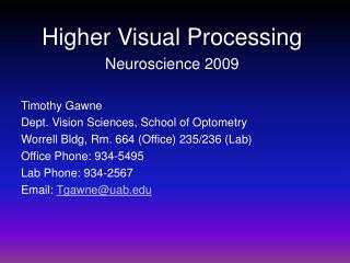 Timothy Gawne Dept. Vision Sciences, School of Optometry