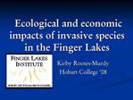 Ecological and economic impacts of invasive species in the Finger Lakes