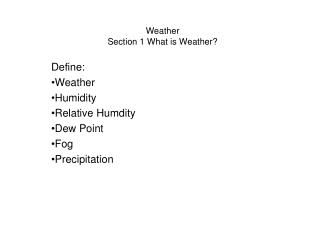 Weather  Section 1 What is Weather?