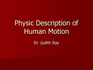 Physic Description of Human Motion