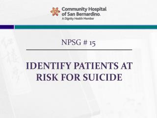 IDENTIFY PATIENTS AT RISK FOR SUICIDE