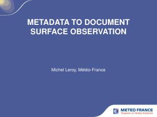 METADATA TO DOCUMENT SURFACE OBSERVATION