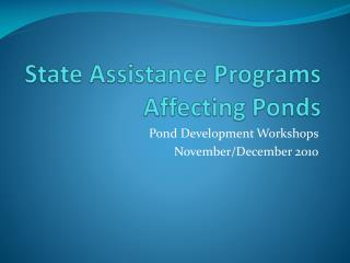 State Assistance Programs Affecting Ponds