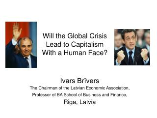 Will the Global Crisis Lead to Capitalism With a Human Face?