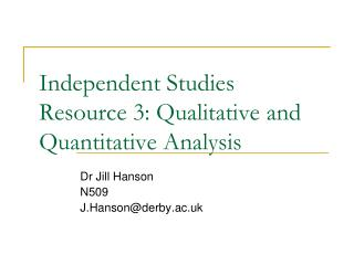 Independent Studies Resource 3: Qualitative and Quantitative Analysis