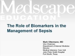 The Role of Biomarkers in the Management of Sepsis